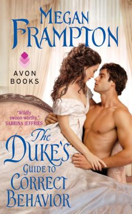 The Duke's Guide to Correct Behavior by Megan Frampton