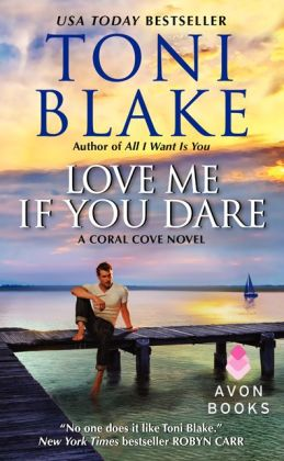 Love Me If You Dare by Toni Blake